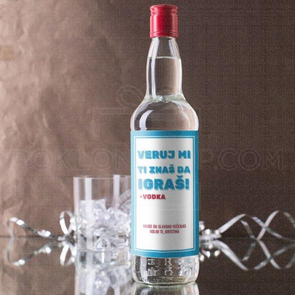 Veruj mi ti znaš da igraš poklon votka