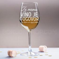 Za mamu vino je odgovor poklon čaša za vino